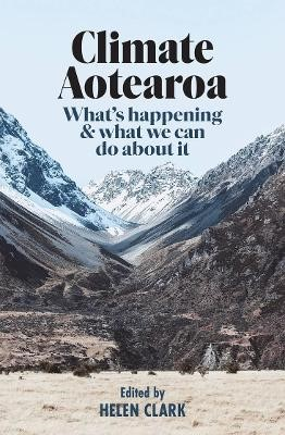 Climate Aotearoa: What's Happening & What We Can Do About it -