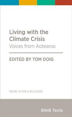 LIVING WITH THE CLIMATE CRISIS NZ VOICES -