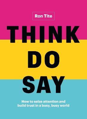 Think. Do. Say. - pr_397990