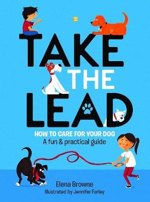 Take The Lead: How to Care For your Dog -