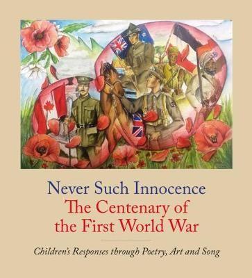 Never Such Innocence: The Centenary of the First World War - pr_227372