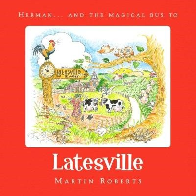 Herman and the Magical Bus to...LATESVILLE -