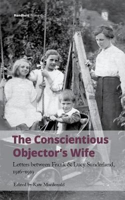 The Conscientious Objector's Wife, 1916-1919 -
