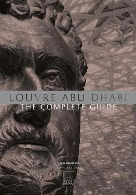 Louvre Abu Dhabi: The Complete Guide. Arabic edition -