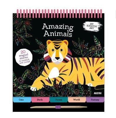 My Scratch Art: Amazing Animals -