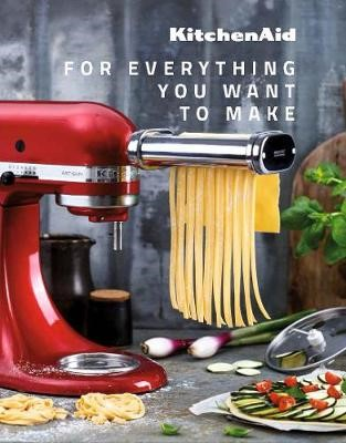 Kitchen Aid - For everything you want to make -