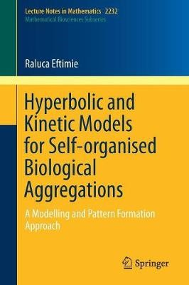 Hyperbolic and Kinetic Models for Self-organised Biological Aggregations - pr_36132
