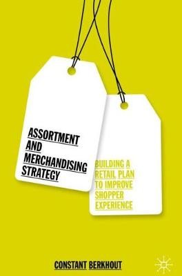 Assortment and Merchandising Strategy -