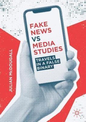 Fake News vs Media Studies -