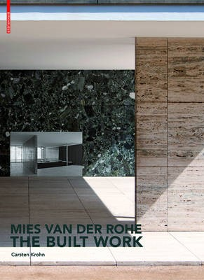 Mies van der Rohe - The Built Work -