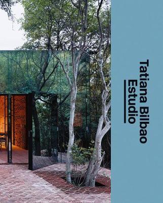 Tatiana Bilbao Estudio: The Architect's Studio -