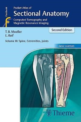 Pocket Atlas of Sectional Anatomy, Volume III: Spine, Extremities, Joints -