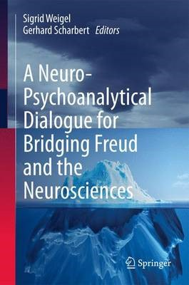A Neuro-Psychoanalytical Dialogue for Bridging Freud and the Neurosciences - pr_65116
