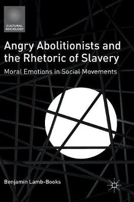 Angry Abolitionists and the Rhetoric of Slavery - pr_262075