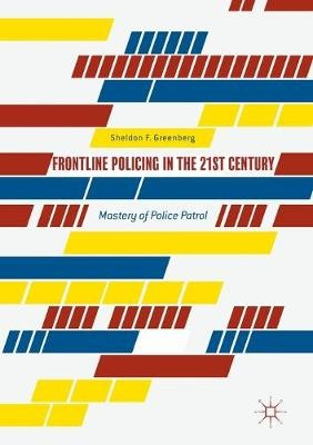 Frontline Policing in the 21st Century -