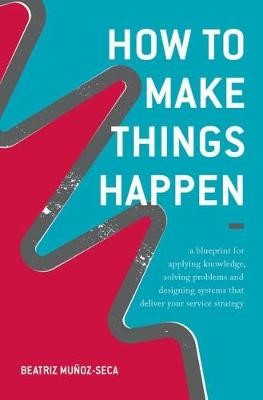 How to Make Things Happen -