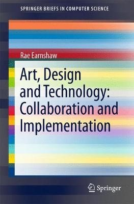 Art, Design and Technology: Collaboration and Implementation - pr_262116