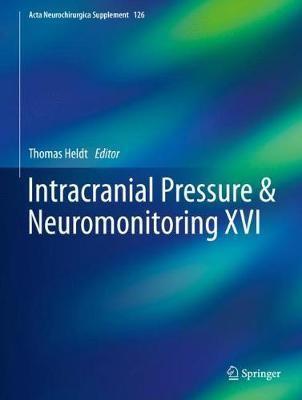 Intracranial Pressure & Neuromonitoring XVI -