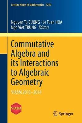 Commutative Algebra and its Interactions to Algebraic Geometry - pr_263798