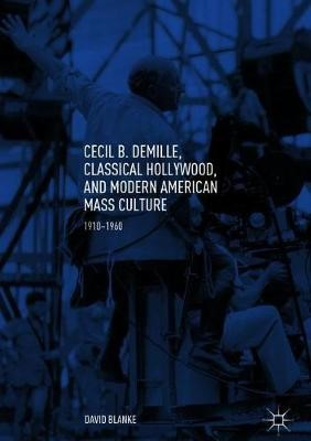 Cecil B. DeMille, Classical Hollywood, and Modern American Mass Culture - pr_32553