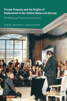 Private Property and the Origins of Nationalism in the United States and Norway - pr_35148