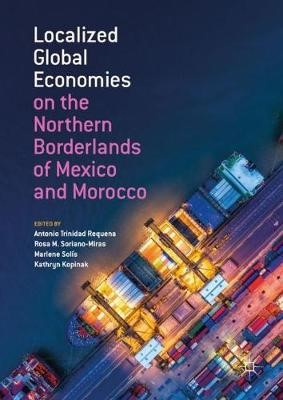Localized Global Economies on the Northern Borderlands of Mexico and Morocco - pr_240581