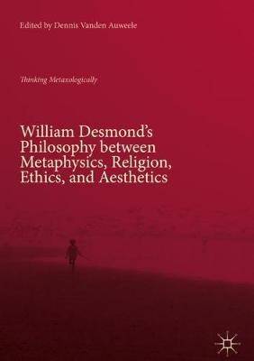 William Desmond's Philosophy between Metaphysics, Religion, Ethics, and Aesthetics - pr_287537