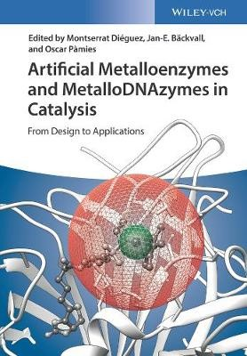 Artificial Metalloenzymes and MetalloDNAzymes in Catalysis - pr_343667