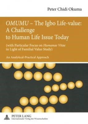 """""""OMUMU"""" - The Igbo Life-value: A Challenge to Human Life Issue Today - pr_210481"""