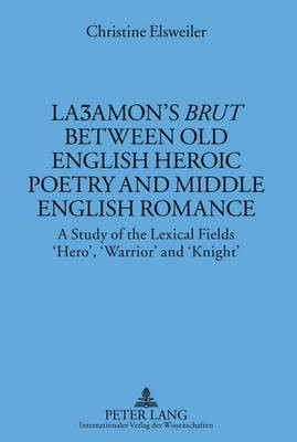 """La amon's """"Brut"""" between Old English Heroic Poetry and Middle English Romance - pr_210192"""