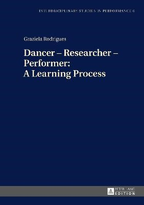 Dancer - Researcher - Performer: A Learning Process - pr_343746