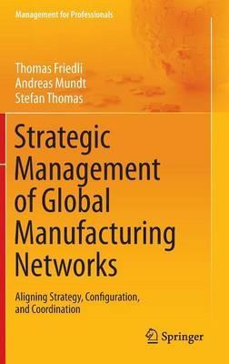 Strategic Management of Global Manufacturing Networks - pr_32606