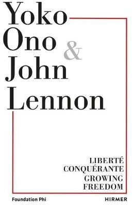 Yoko Ono: Growing Freedom -
