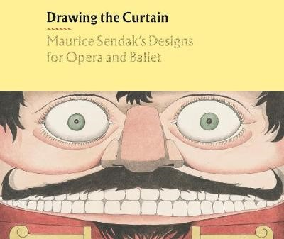 Drawing the Curtain: Maurice Sendak's Designs for Opera and Ballet -