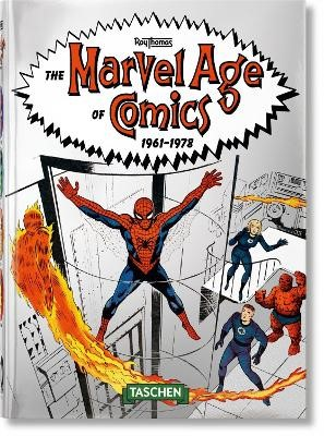 The Marvel Age of Comics 1961-1978. 40th Anniversary Edition -