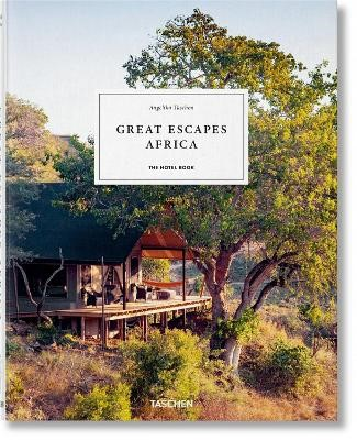 Great Escapes Africa. The Hotel Book -