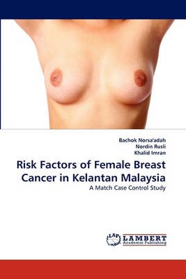 Risk Factors of Female Breast Cancer in Kelantan Malaysia - pr_201141