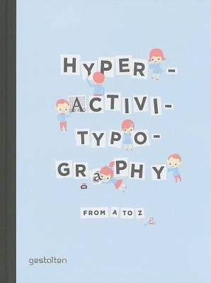 Hyperactivitypography from A to Z -