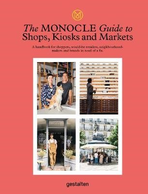 The Monocle Guide to Shops, Kiosks and Markets -