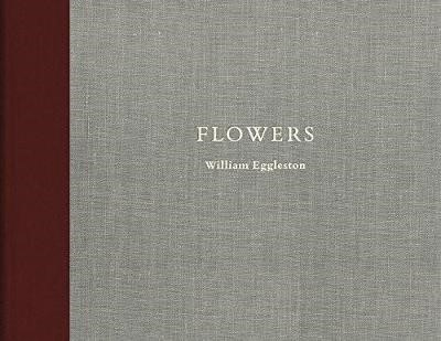 William Eggleston: Flowers -