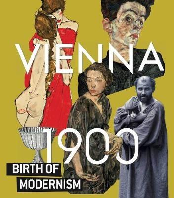 Vienna 1900. Birth of Modernism -