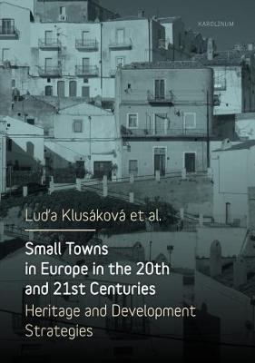 Small Towns in Europe in the 20th and 21st Centuries -
