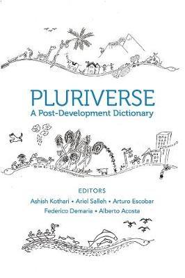 Pluriverse - A Post-Development Dictionary -
