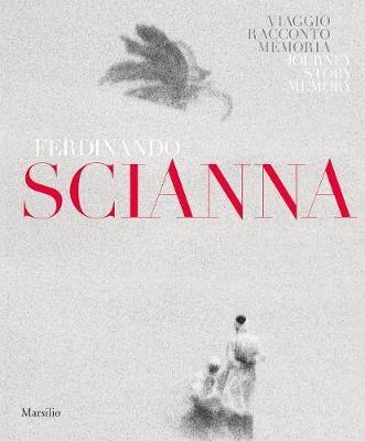 Ferdinando Scianna: Travels, Tales, Memories -