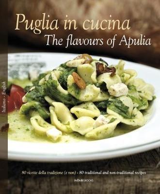 Puglia in Cucina: The Flavours of Apulia -