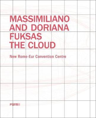 Massimiliano and Doriana Fuksas: The Cloud -