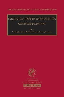 Intellectual Property Harmonisation within ASEAN and APEC -