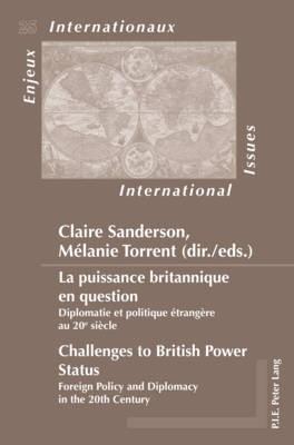 La puissance britannique en question / Challenges to British Power Status -