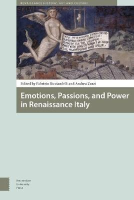 Emotions, Passions, and Power in Renaissance Italy - pr_16064