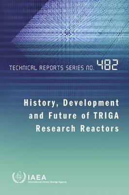 History, Development and Future of TRIGA Research Reactors -